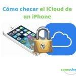 Cómo checar el iCloud de un iPhone