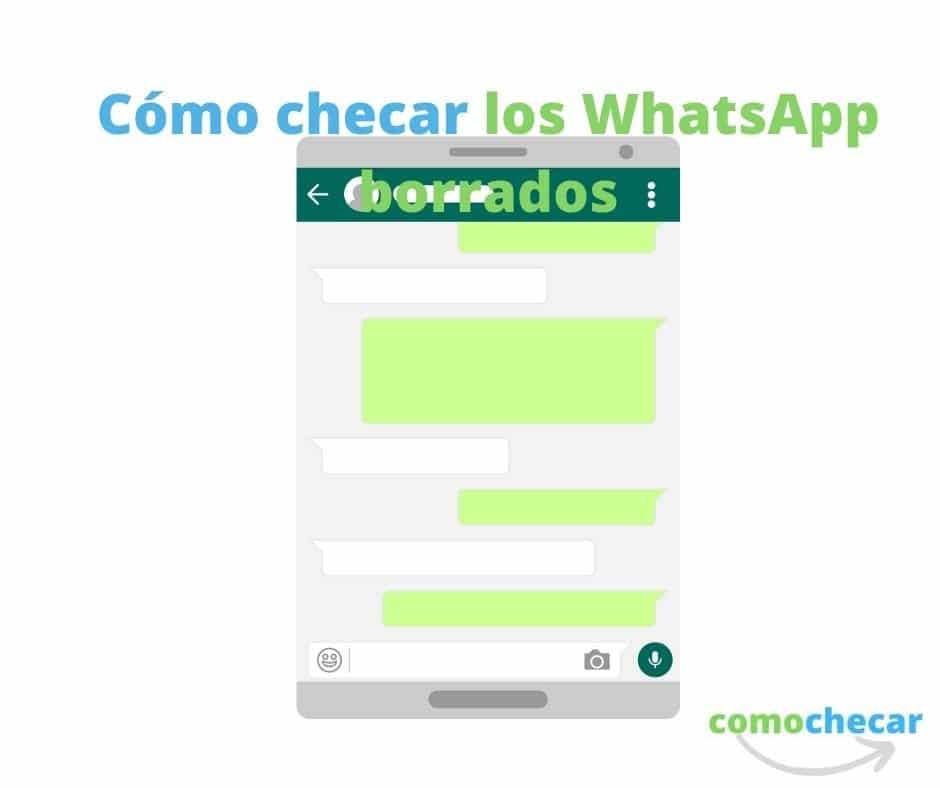 cómo checar los WhatsApp borrados