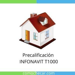 Precalificación INFONAVIT T1000