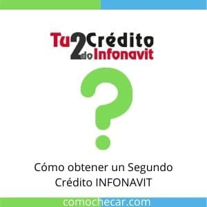 solicitar segundo crédito Infonavit